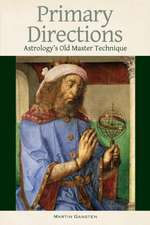 Primary Directions:  Astrology's Old Master Technique