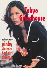 Tokyo Grindhouse Vol. 1: Pinky Violence Bad Girl Cinema