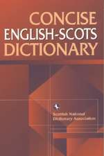 Concise English-Scots Dictionary:  A Cheeky Thesaurus of Scottishness