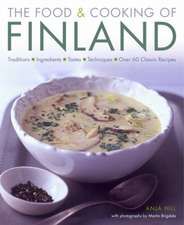 The Food & Cooking of Finland:  Traditions, Ingredients, Tastes and Techniques in Over 60 Classic Recipes
