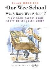 'Oor Wee School:  Classroom Capers from Scottish Schoolchildren