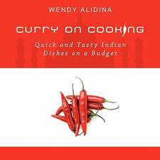 Curry on Cooking; Quick and Tasty Indian Dishes on a Budget
