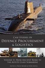 Case Studies in Defence Procurement Volume II:  Legal Precedents and Their Impact