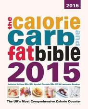 The Calorie, Carb and Fat Bible 2015:  Sayings of the Prophet Muhammad from the Mishkat Al Masabih