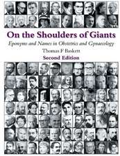 On the Shoulders of Giants: Eponyms and Names in Obstetrics and Gynaecology