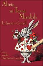 Alicia in Terra Mirabili:  A Tale Inspired by Lewis Carroll's Wonderland