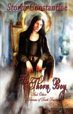 The Thorn Boy and Other Tales of Dark Desire