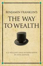 """Shipside, S: Benjamin Franklin's the """"Way to Wealth"""""""