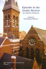 Episodes in the Gothic Revival:  Six Church Architects