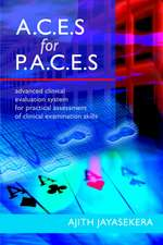 A.C.E.S for P.A.C.E.S. Advanced Clinical Evaluation System for Practical Assessment of Clinical Examination Skills