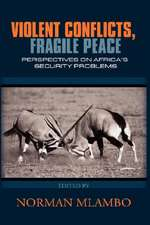 Violent Conflicts, Fragile Peace:  Perspectives on Africa's Security Problems(hb)
