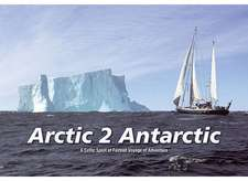 Arctic 2 Antarctic:  A Celtic Spirit of Fastnet Adventure