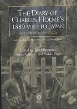 The Diary of Charles Holme's 1889 Visit to Japan and North America with Mrs Lasenby Liberty's Japan: A Photographic Record