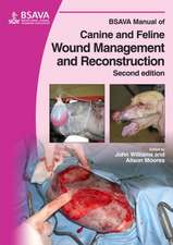 BSAVA Manual of Canine and Feline Wound Management and Reconstruction: Full Color