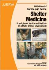 BSAVA Manual of Canine and Feline Shelter Medicine: Principles of Health and Welfare in a Multi–animal Environment