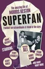 Superfan!: The Amazing Life of Morris Keston