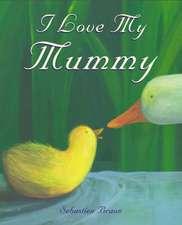 Braun, S: I Love My Mummy