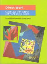 Direct Work: Social Work With Children and Young People in Care