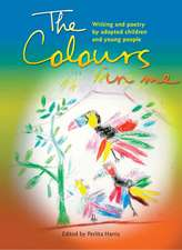 The Colours In Me: Writing and Poetry by Adopted Children and Young People
