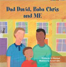 Dad David, Baba Chris And Me