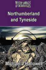 The Mystery Animals of the British Isles:  Northumberland and Tyneside
