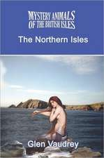 The Mystery Animals of the British Isles:  The Northern Isles