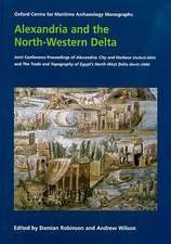 Alexandria and the North-Western Delta:  City and Harbour (Oxford 2004) and the Trade and Topography of Egy