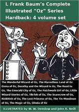L Frank Baum's Complete Illustrated Oz Series (4 Vol Set):  Wonderful Wizard, Marvellous Land, Ozma, Dorothy and the Wizard, Road, Emerald City, Patchw