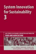 System Innovation for Sustainability 3: Case Studies in Sustainable Consumption and Production - Food and Agriculture