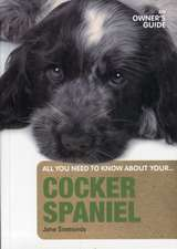 Cocker Spaniel an Owners Guide:  Explorations of Prayer in Durham Cathedral