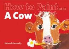 Donnelly, D: How to Paint a Cow