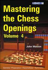 Mastering the Chess Openings, Volume 4:  Fundamental Chess Openings
