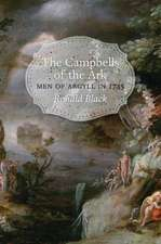 The Campbells of the Ark, Vol 1:  Men of Argyll in 1745