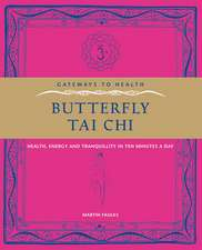 Gateway to Health: Butterfly Tai Chi