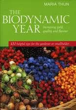 The Biodynamic Year:  100 Helpful Tips for the Gardener or Smallholder
