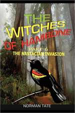 The Witches of Hambone Part 6; The Nastacian Invasion