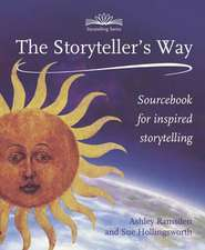 The Storyteller's Way:  Sourcebook for Inspired Storytelling