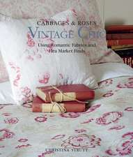 Cabbages & Roses: Vintage Chic: Using romantic fabrics and flea market finds