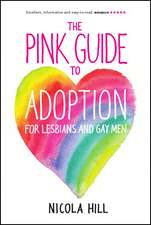 The Pink Guide To Adoption For Lesbians And Gay Men