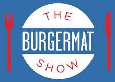 The Burgermat Show
