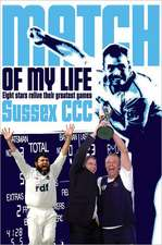 Sussex CCC Match of My Life:  Sussex Legends Relive Their Favourite Games
