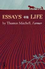 Essays on Life by Thomas Mitchell, Farmer