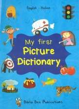 My First Picture Dictionary: English-Italian with over 1000 words (2018)