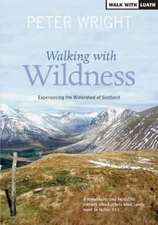 Walking with Wildness:  Experiencing the Watershed of Scotland