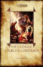 The Catholic Church and Conversion (Aziloth Books)