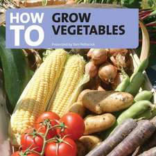 Petheric, T: How to Grow Vegetables