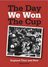 The Day We Won the Cup