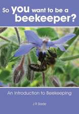 So You Want to Be a Beekeeper?:  Stories from the World's Top Pipers