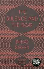 Sirees, N: The Silence and the Roar