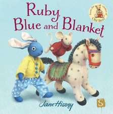 Hissey, J: Ruby, Blue And Blanket